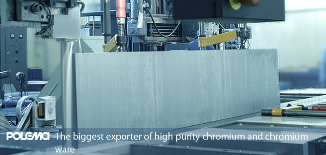 The biggest exporter of high purity chromium and chromium ware